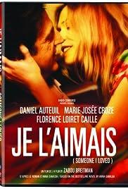 Je l'aimais(2009) Poster - Movie Forum, Cast, Reviews