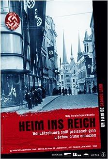 Heim ins Reich - Wéi Lëtzebuerg sollt preisesch ginn (2004)