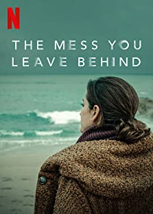 The Mess You Leave Behind (2020– )