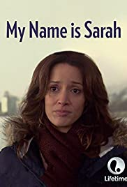 My Name Is Sarah (2007) Poster - Movie Forum, Cast, Reviews
