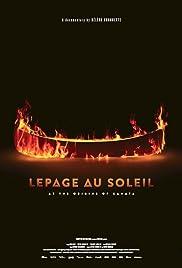 Lepage au Soleil: At the Origins of Kanata Poster