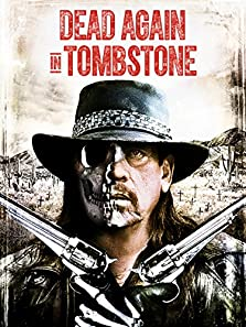 Dead Again in Tombstone (2017 Video)