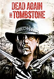 Image Dead Again in Tombstone (2017)