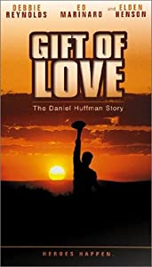 A Gift of Love: The Daniel Huffman Story by