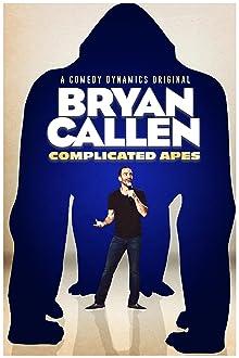 Bryan Callen: Complicated Apes (2019 TV Special)