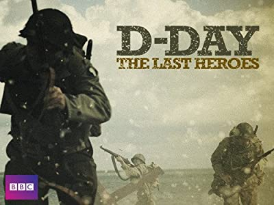 Latest free hollywood movies downloads D-Day: The Last Heroes by [h.264]