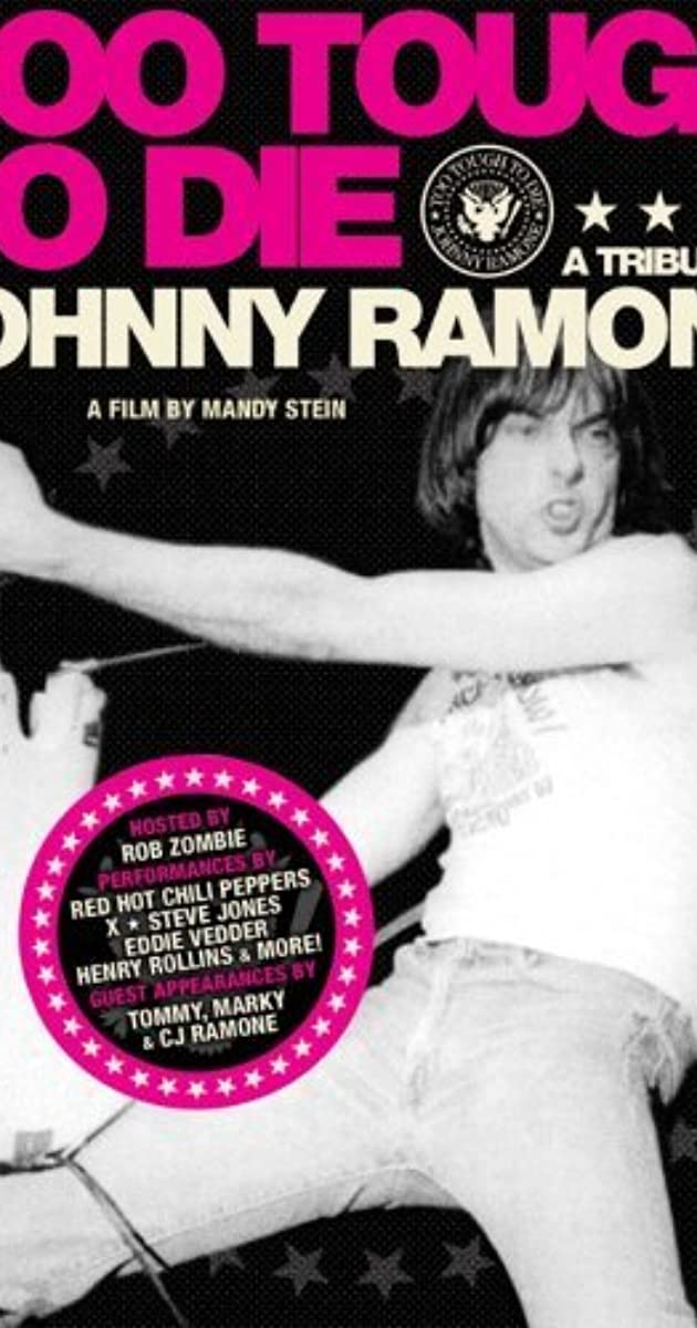 Too Tough to Die: A Tribute to Johnny Ramone (2006) - IMDb