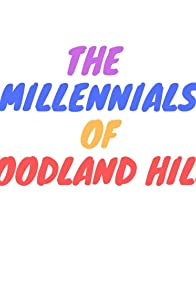 Primary photo for The Millennials of Woodland Hills