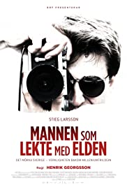 Stieg Larsson: The Man Who Played with Fire Poster