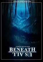 Beneath Us All