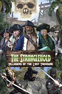 Watch free action movies 2016 The Stranglehold: Pillagers of the Lost Treasure [HD]