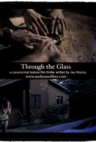Primary photo for Through the Glass