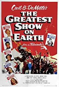 Charlton Heston, James Stewart, Gloria Grahame, Betty Hutton, Dorothy Lamour, and Cornel Wilde in The Greatest Show on Earth (1952)