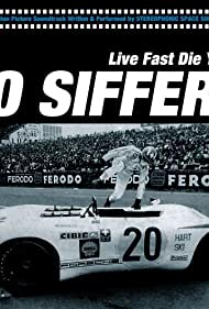 Jo Siffert: Live Fast - Die Young (2005)