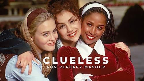 'Clueless'   Anniversary Mashup