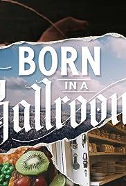 Born in a Ballroom Poster