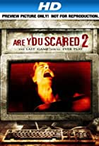 Are You Scared 2