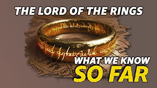 "What We Know About ""The Lord of the Rings"" ... So Far"