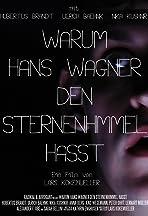 Warum Hans Wagner den Sternenhimmel hasst