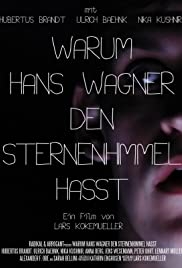 Warum Hans Wagner den Sternenhimmel hasst Poster