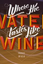 Where the Water Tastes Like Wine Poster