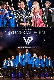 BYU Vocal Point: Christmas Under the Stars (2016) - IMDb