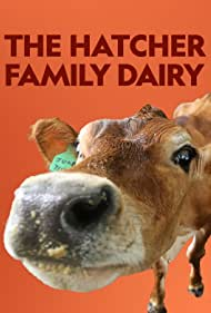 The Hatcher Family Dairy (2021)