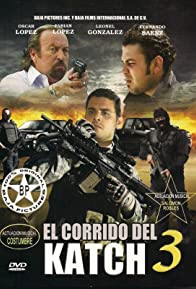 Primary photo for El corrido del Katch 3