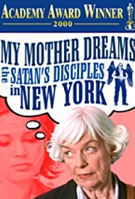 Primary photo for My Mother Dreams the Satan's Disciples in New York