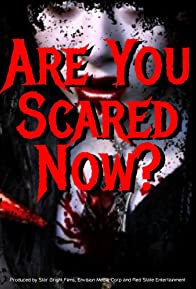Primary photo for Are You Scared Now?
