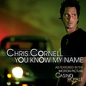 Chris Cornell: You Know My Name song free download