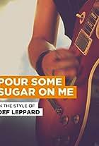 Def Leppard: Pour Some Sugar on Me, Version 2