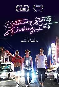 Izzy Palazzini, Thales Corrêa, and Oscar Mansky in Bathroom Stalls & Parking Lots (2019)