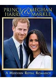 Harry & Meghan: A Modern Royal Romance
