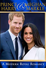 Primary photo for Harry & Meghan: A Modern Royal Romance