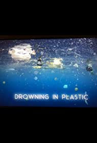 Drowning in Plastic (2018)