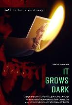 It Grows Dark