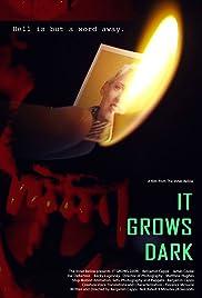 It Grows Dark Poster