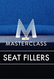 Masterclass: Seat Fillers Poster