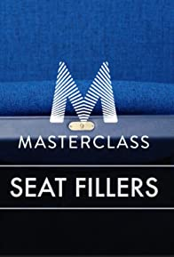 Primary photo for Masterclass: Seat Fillers