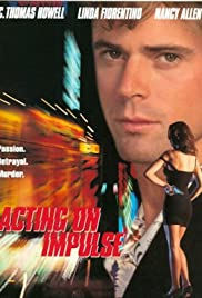 Acting on Impulse(1993) Poster - Movie Forum, Cast, Reviews