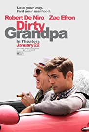 Dirty Grandpa (2016) Poster - Movie Forum, Cast, Reviews