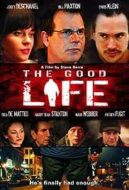 The Good Life 2007 Imdb