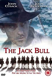 The Jack Bull (1999) Poster - Movie Forum, Cast, Reviews