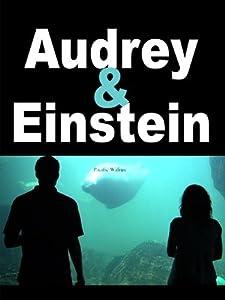 Movie search watch online Audrey \u0026 Einstein [mpeg]