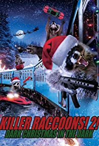 Primary photo for Killer Raccoons! 2! Dark Christmas in the Dark!