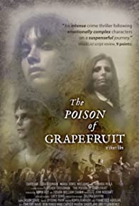 Primary photo for The Poison of Grapefruit