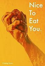 Nice to Eat You