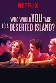 Watch Movie Who Would You Take to a Deserted Island? (¿A quien te llevarias a una isla desierta?) (2019)