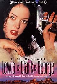 Lewis & Clark & George(1997) Poster - Movie Forum, Cast, Reviews
